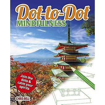 Dot-To-Dot Mindfulness by Chris Bell - 9781785991059 Book
