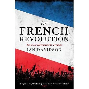 The French Revolution - From Enlightenment to Tyranny (Main) by Ian Da