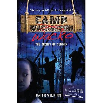 Camp Wacko - The Drones of Summer by Faith Wilkins - 9781933608839 Book