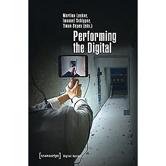 Performing the Digital - Performativity and Performance Studies in Dig