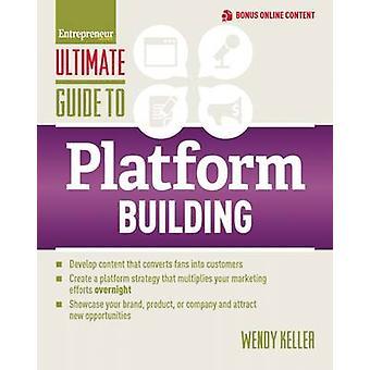 Ultimate Guide to Platform Building by Wendy Keller - 9781599185989 B