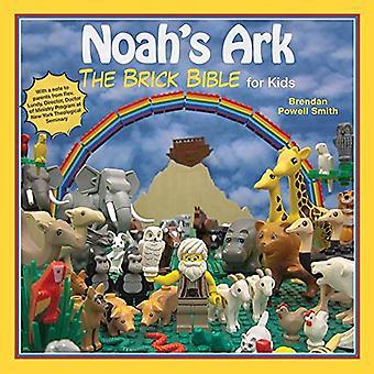 L'arche de Noé: la Bible de la brique pour les enfants