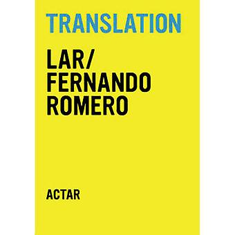 Translation - LAR/ Fernando Romero by Fernando Romero - 9788495951922
