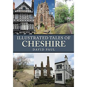 Illustrated Tales of Cheshire by David Paul
