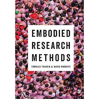Embodied Research Methods by Torkild Thanem