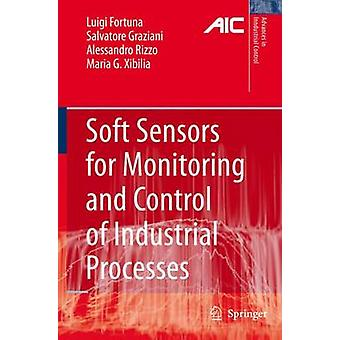 Soft Sensors for Monitoring and Control of Industrial Processes by Fortuna & Luigi