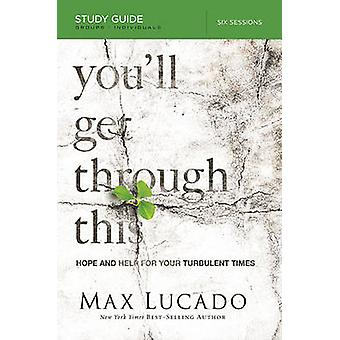 Youll Get Through This Study Guide by Max Lucado