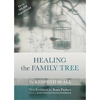 Healing the Family Tree by McAll & Kenneth