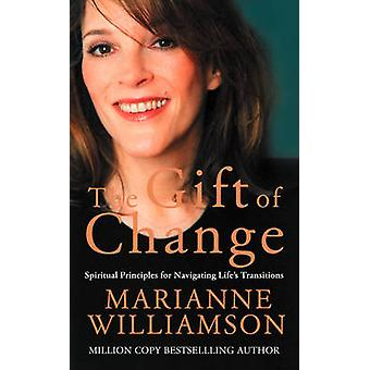 The Gift of Change by Williamson & Marianne