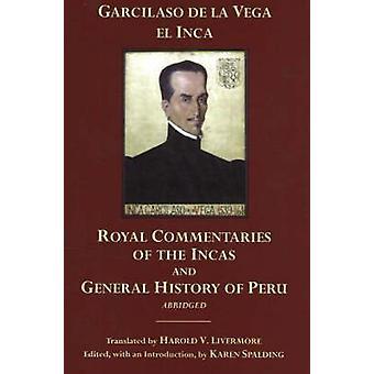 De kungliga kommentarerna om Inkafolket och Perus allmänna historia förkortade av Garcilaso De La Vega
