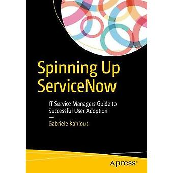 Spinning Up ServiceNow by Kahlout & Gabriele
