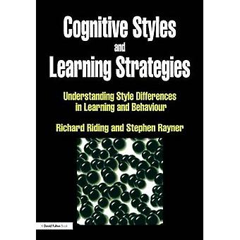 Cognitive Styles and Learning Strategies  Understanding Style Differences in Learning and Behavior by Riding & Richard