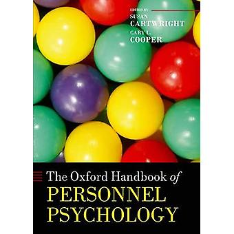 The Oxford Handbook of Personnel Psychology by Cartwright & Susan