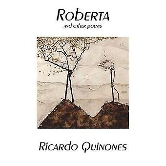 Roberta and Other Poems by Quinones & Ricardo