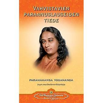 Vahvistavien parannuslauseiden tiede  Scientific Healing Affirmations Finnish by Yogananda & Paramahansa