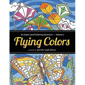 Flying Colors An Expert Level Coloring Adventure by Allison & Jennifer Leigh