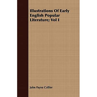 Illustrations Of Early English Popular Literature Vol I by Collier & John Payne
