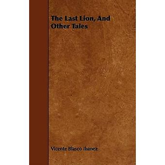 The Last Lion and Other Tales by Ibanez & Vicente Blasco