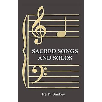 Sacred Songs and Solos by Sankey & Ira D.