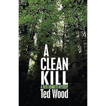 A Clean Kill by Wood & Ted