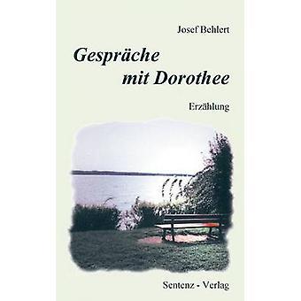 Gesprche mit Dorothee by Behlert & Josef