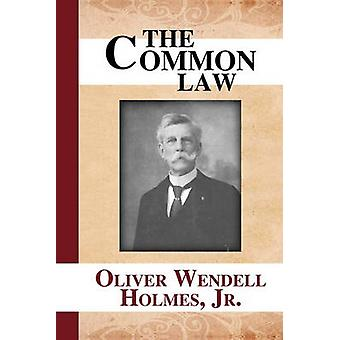 The Common Law by Holmes & Oliver Wendell & Jr.