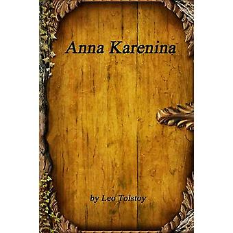 Anna Karenina by Tolstoy & Leo