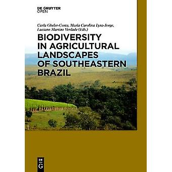 Biodiversity in Agricultural Landscapes of Southeastern Brazil by GhelerCosta & Carla