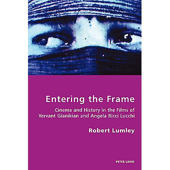 Entering the Frame by Lumley & Robert