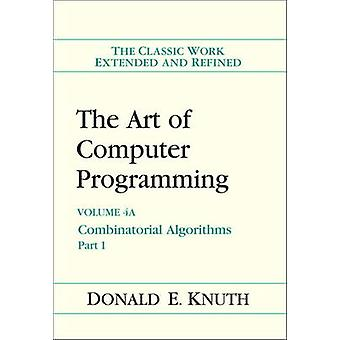 The Art of Computer Programming - Volume 4A - Combinatorial Algorithms -