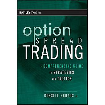 Option Spread Trading - A Comprehensive Guide to Strategies and Tactic