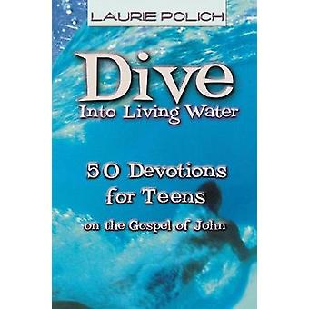 Dive into Living Water by Laurie Polich - 9780687052233 Book