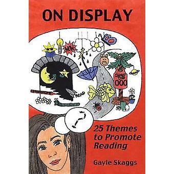 Sur l'affichage - 25 Thèmes pour promouvoir la lecture par Gayle Skaggs - 9780786406