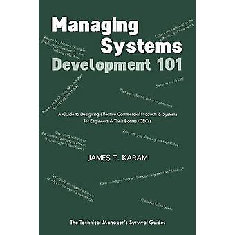 Managing Systems Development 101 - A Guide to Designing Effective Comm
