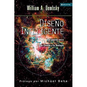 Diseno Inteligente - Un Puente Entre La Ciencia y La Teologia by Willi