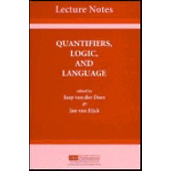 Quantifiers - Logic and Language by Jaap Van Der Does - 9781575860008
