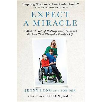 Expect a Miracle - A Mother's Tale of Brotherly Love - Faith and the R