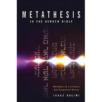 Metathesis In The Hebrew Bible - Wordplay as a Literary and Exegetical
