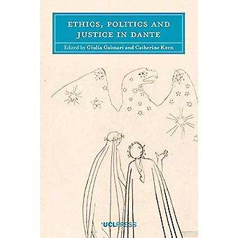 Ethics - Politics and Justice in Dante by Giulia Gaimari - 9781787352