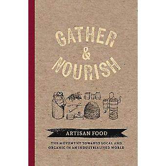 Gather & Nourish - Artisan Foods - The Search for Sustainability a