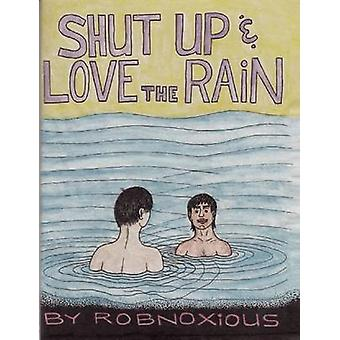 Shut Up & Love the Rain by Robnoxious - 9781934620717 Book