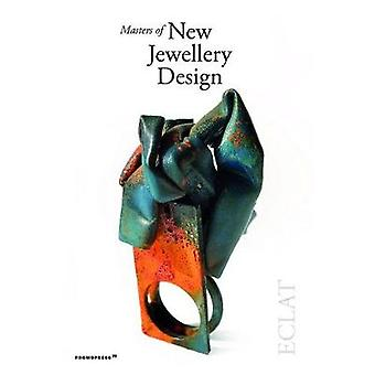 Masters of New Jewellery Design - Eclat by  -Carlos Pastor - 978841685