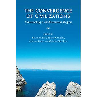 The Convergence of Civilizations - Constructing a Mediterranean Region
