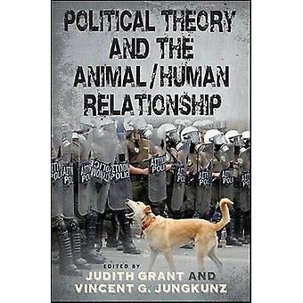 Political Theory and the Animal/Human Relationship by Judith Grant -