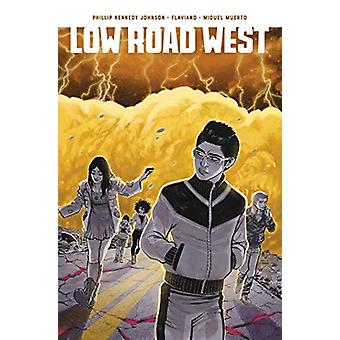 Low Road West by Phillip Kennedy Johnson - 9781684153749 Book