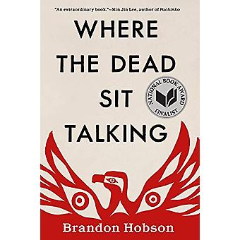 Where The Dead Sit Talking by Brandon Hobson - 9781641290173 Book