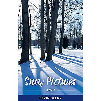 Snow Pictures - A Novel by Kevin Deeny - 9781543959574 Book