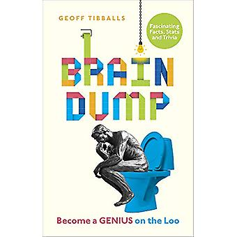 Brain Dump - Become a Genius on the Loo by Geoff Tibballs - 9781529102