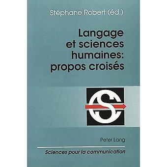 Langage Et Sciences Humaines - Propos Croises - Actes Du Colloque -Lang