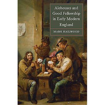Alehouses e boa comunhão no início Inglaterra moderna por Mark Hailwoo